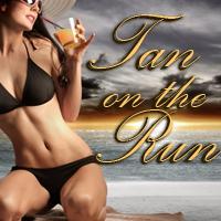 Tan on the Run